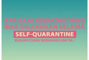 Apa Saja Kegiatan yang Bisa Dilakukan Selama Self-Quarantine ?